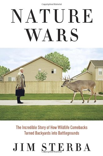 9780307341969: Nature Wars: The Incredible Story of How Wildlife Comebacks Turned Backyards into Battlegrounds