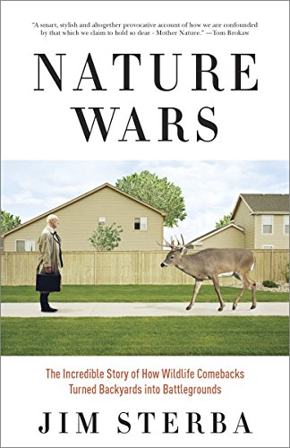 9780307341976: Nature Wars: The Incredible Story of How Wildlife Comebacks Turned Backyards into Battlegrounds