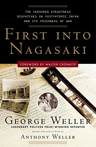 9780307342027: First Into Nagasaki: The Censored Eyewitness Dispatches on Post-Atomic Japan and Its Prisoners of War