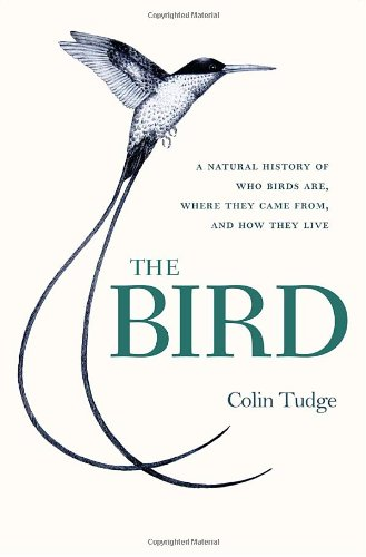 9780307342041: The Bird: A Natural History of Who Birds Are, Where They Came From, and How They Live
