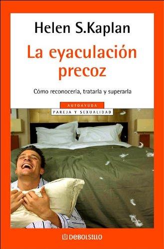 9780307343222: La Evaculacion Precoz