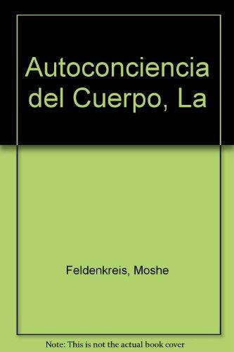 9780307344465: La Autoconciencia Del Cuerpo (Spanish Edition)