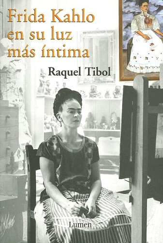 9780307344472: Frida Kahlo, En Su Luz Mas Intima