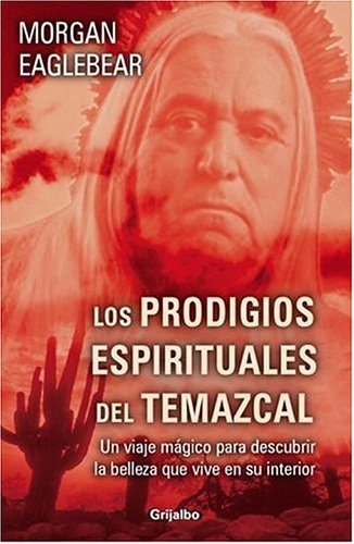 9780307344571: Prodigios Espirituales Del Temazcal, Los (Spanish Edition)