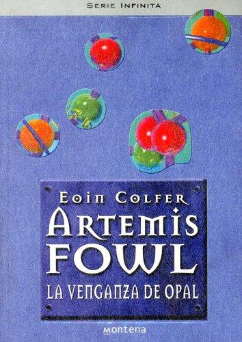 9780307344670: ARTEMIS FOWL. LA VENGANZA DEL OPAL (Spanish Edition)