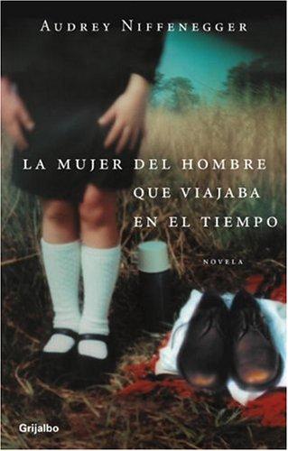 9780307344830: La mujer del viajero en el tiempo (Spanish Edition)