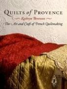 9780307345523: Quilts of Provence: The Art And Craft of French Quiltmaking