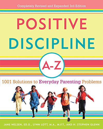 9780307345578: Positive Discipline A-Z: 1001 Solutions to Everyday Parenting Problems