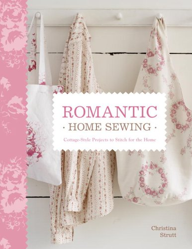 9780307345639: Romantic Home Sewing: Cottage-style Projects to Stitch for the Home