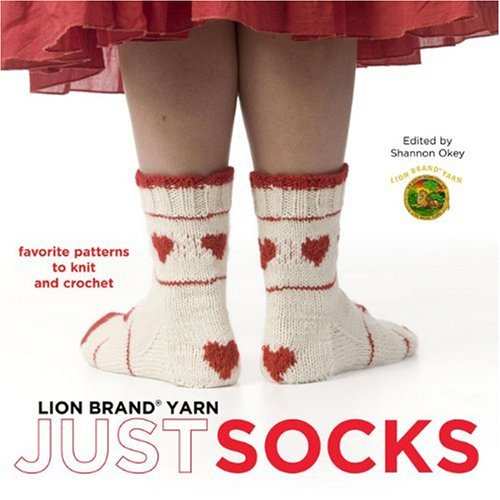 9780307345950: Lion Brand Yarn: Just Socks: Favorite Patterns to Knit and Crochet