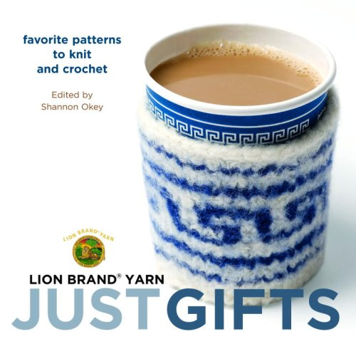 9780307345967: Lion Brand Yarn: Just Gifts: Favorite Patterns to Knit and Crochet