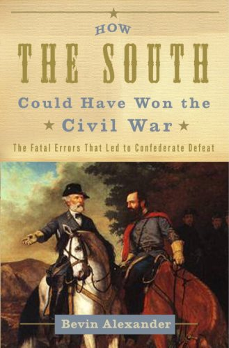 9780307345998: How the South Could Have Won the Civil War: The Fatal Errors That Led to Confederate Defeat