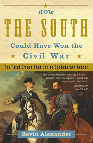 9780307346001: How the South Could Have Won the Civil War: The Fatal Errors That Led to Confederate Defeat