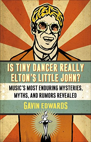 Is Tiny Dancer Really Elton's Little John?: Music's Most Enduring Mysteries, Myths, and Rumors Revealed (030734603X) by Edwards, Gavin