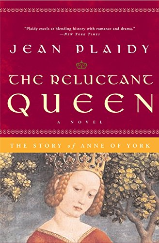 The Reluctant Queen: The Story of Anne of York (A Queens of England Novel) (0307346153) by Plaidy, Jean