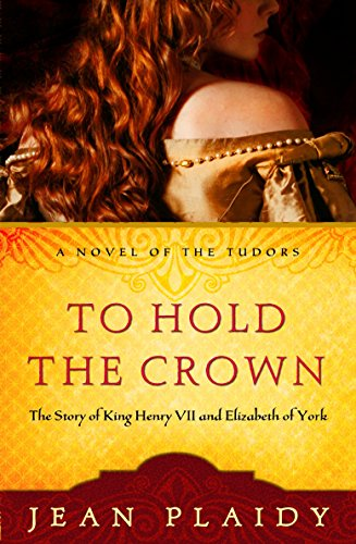 9780307346193: To Hold the Crown: The Story of King Henry VII and Elizabeth of York (A Novel of the Tudors)