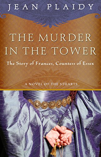 9780307346216: The Murder in the Tower: The Story of Frances, Countess of Essex (A Novel of the Stuarts)