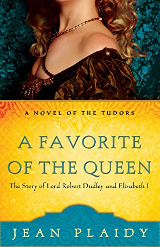 9780307346230: A Favorite of the Queen: The Story of Lord Robert Dudley and Elizabeth I (A Novel of the Tudors)