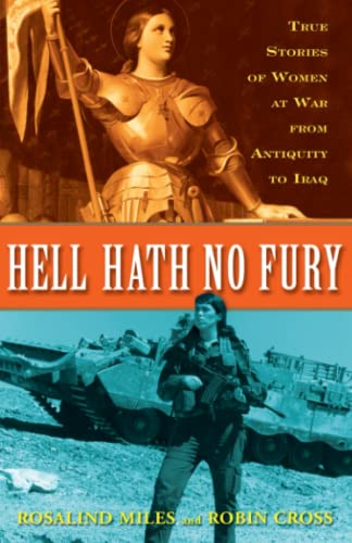 9780307346377: Hell Hath No Fury: True Profiles of Women at War from Antiquity to Iraq