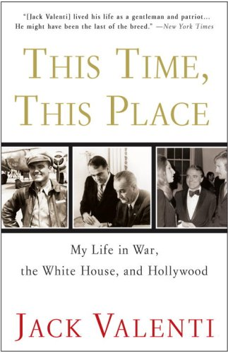 9780307346650: This Time, This Place: My Life in War, the White House, and Hollywood