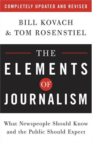 9780307346704: The Elements of Journalism: What Newspeople Should Know and the Public Should Expect, Completely Updated and Revised