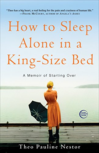 9780307346773: How to Sleep Alone in a King-Size Bed: A Memoir of Starting Over