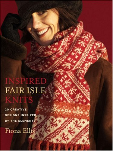 9780307346865: Inspired Fair Isle Knits: 20 Creative Designs Inspired by the Elements