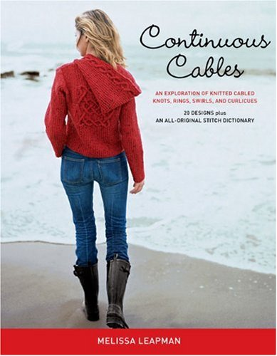 KNITTING} Continuous Cables: An Exploration of Knitted Cabled Knots, Rings, Swirls, and Curlicues ...
