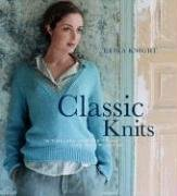 CLASSIC KNITS : 15 Timeless Designs to Knit and Keep Forever (Erika Knight Collectibles)