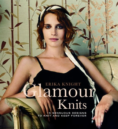 9780307347206: Glamour Knits: 15 Sensuous Designs to Knit And Keep Forever