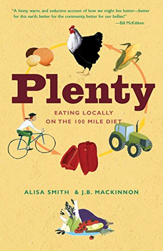 9780307347336: Plenty: Eating Locally on the 100-Mile Diet