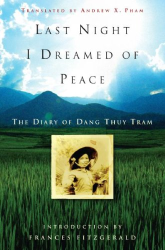 9780307347374: Last Night I Dreamed of Peace: The Diary of Dang Thuy Tram
