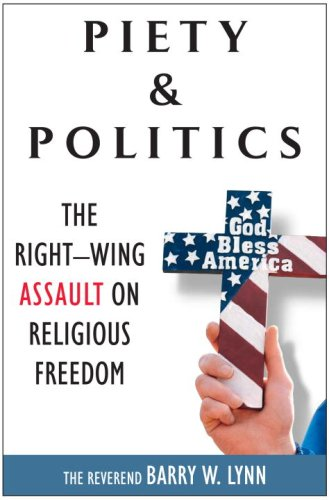 9780307347497: Piety & Politics: The Right-Wing Assault on Religious Freedom