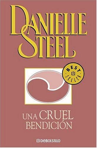 Cruel Bendicion, Una (Spanish Edition): Steel, Danielle