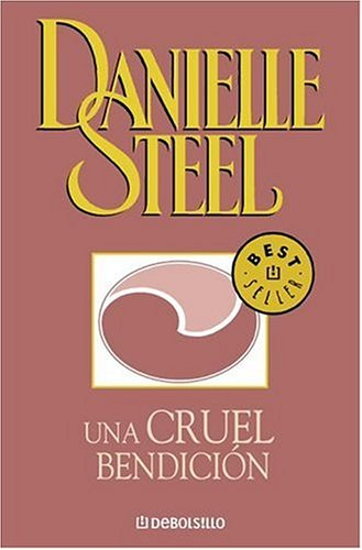 Cruel Bendicion, Una (Spanish Edition) (0307348083) by Danielle Steel