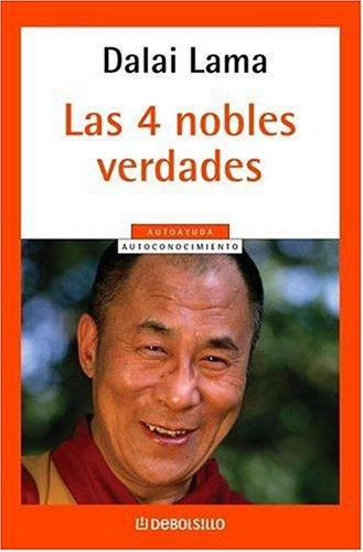 Cuatro Nobles Verdades, Las (Spanish Edition): Dalai Lama