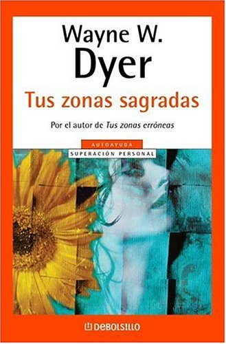 9780307348166: TUS ZONAS SAGRADAS (Autoayuda Superacion Personal / Self-Help Personal Growth) (Spanish Edition)