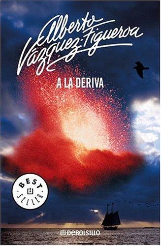 A la Deriva: Alberto Vazquez-figueroa