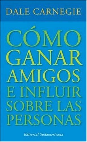 9780307349781: Como Ganar Amigos (Spanish Edition)