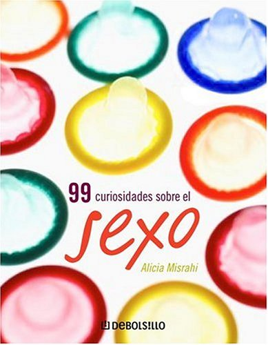 9780307349927: 99 Curiosidades Sobre El Sexo/99 Sex Curiosities