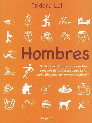 Hombres (Spanish Edition): Loi, Isidoro
