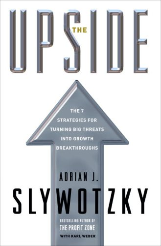 9780307351012: The Upside: The 7 Strategies for Turning Big Threats into Growth Breakthroughs