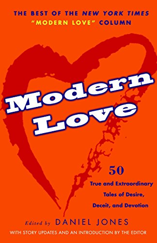 9780307351043: Modern Love: 50 True and Extraordinary Tales of Desire, Deceit, and Devotion