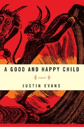 9780307351227: A Good and Happy Child: A Novel