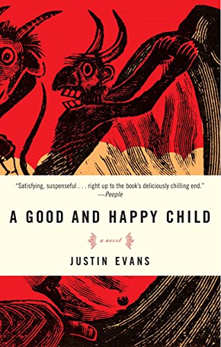 9780307351289: A Good and Happy Child: A Novel