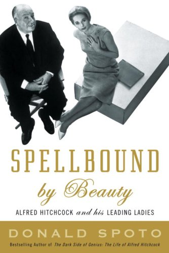9780307351302: Spellbound by Beauty: Alfred Hitchcock and His Leading Ladies