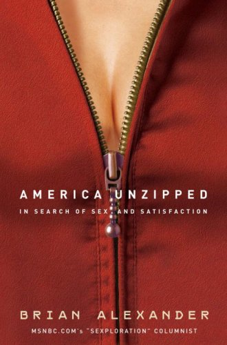 America Unzipped: In Search of Sex and: Alexander, Brian