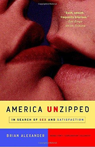 America Unzipped : In Search of Sex: Brian Alexander