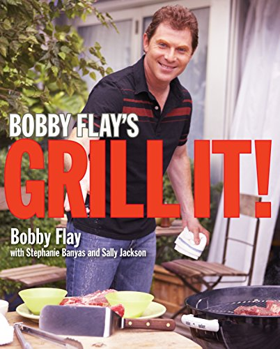 Bobby Flay's Grill It!: A Cookbook (9780307351425) by Flay, Bobby; Banyas, Stephanie; Jackson, Sally