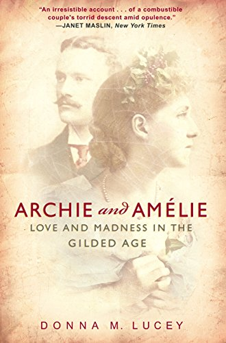 9780307351456: Archie and Amelie: Love and Madness in the Gilded Age